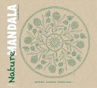 Nature mandala : respirez, coloriez, évadez-vous...