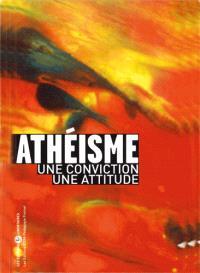 Athéisme, une conviction, une attitude