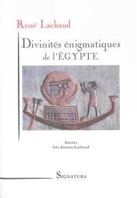 Divinités énigmatiques de l'Egypte