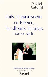 Juifs et protestants en France : les affinités électives