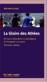 La gloire des athées : 101 textes rationalistes et antireligieux, de l'Antiquité à nos jours : anthologie