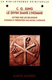 Le divin dans l'homme : lettres sur les religions
