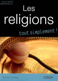 Les religions : catholicisme, orthodoxie, protestantisme, judaïsme, kabbale, islam, bouddhismes