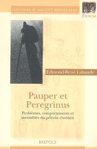 Pauper et peregrinus : problèmes, comportements et mentalités du pèlerin chrétien