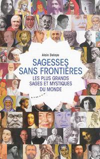 Sagesses sans frontières : les plus grands sages et mystiques du monde
