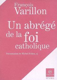 Abrégé de la foi catholique; Suivi de Culture humaine et renoncement chrétien