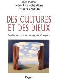 Des cultures et des dieux : repères pour une transmission du fait religieux