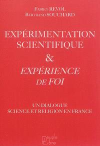 Expérimentation scientifique & expérience de foi : un dialogue science et religion en France