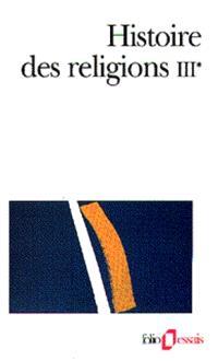 Histoire des religions. Volume 3-1, Les religions constituées en Asie et leurs contre-courants, les religions chez les peuples sans tradition écrite, mouvements religieux nés de l'acculturation