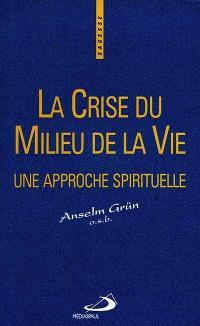 La crise du milieu de la vie : une approche spirituelle