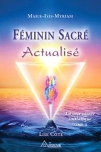 La voie sacrée initiatique. Volume 2, Féminin sacré actualisé