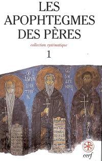 Les apophtegmes des Pères : collection systématique. Volume 1, Chapitres I-IX