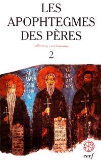 Les apophtegmes des Pères : collection systématique. Volume 2, Chapitres X-XVI