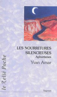 Les nourritures silencieuses : aphorismes