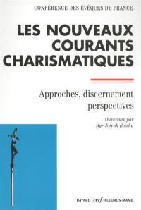 Les nouveaux courants charismatiques : approches, discernement, perspectives
