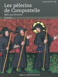 Les pèlerins de Compostelle : mille ans d'histoire