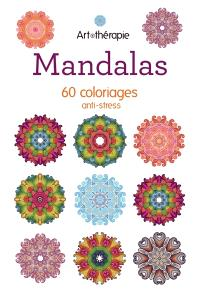 Mandalas : 60 coloriages anti-stress
