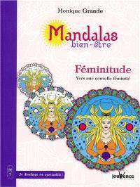 Mandalas bien-être. Volume 7, Féminitude : vers une nouvelle féminité