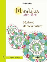 Mandalas bien-être, Méditer dans la nature