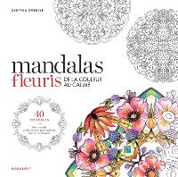Mandalas fleuris : de la couleur au calme