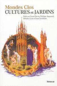 Mondes clos : cultures et jardins