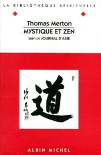 Mystique et zen; Journal d'Asie