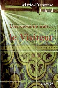 Une certaine nuit... le Visiteur : récit