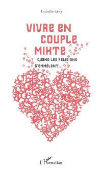 Vivre en couple mixte : quand les religions s'emmêlent