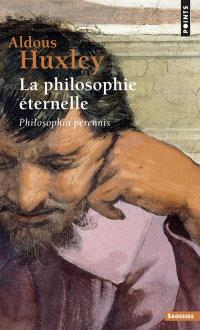 La philosophie éternelle : Philosophia perennis
