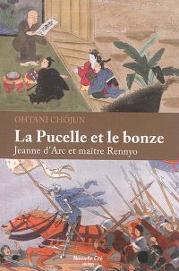 La pucelle et le bonze : Jeanne d'Arc et maître Rennyo