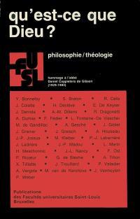 Qu'est-ce que Dieu ? Philosophie et théologie : hommage à l'abbé Daniel Coppieters de Gibson 1929-1983