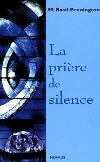 La prière de silence  : renouveler une forme traditionnelle de prière chrétienne