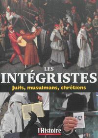 Les intégristes : Juifs, musulmans, chrétiens