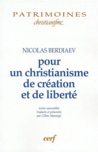 Pour un christianisme de création et de liberté
