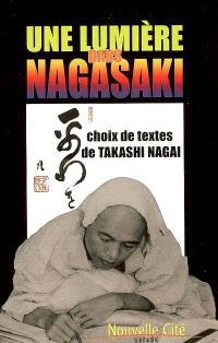 Une lumière dans Nagasaki : anthologie