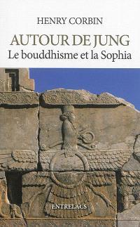 Autour de Jung, le bouddhisme et la sophia