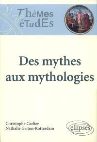 Des mythes aux mythologies