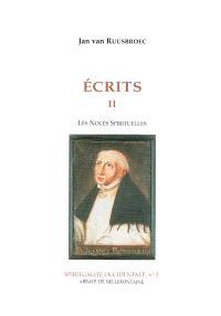 Ecrits. Volume 2, Les Noces spirituelles