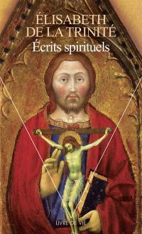 Ecrits spirituels : lettres, retraites et inédits