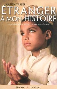 Etranger à mon histoire : le périple d'un fils en contrée musulmane