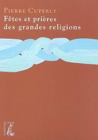 Fêtes et prières des grandes religions