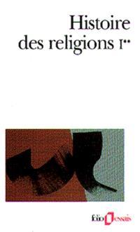 Histoire des religions. Volume 1-2, Les religions antiques, la formation des religions universelles et les religions de salut en Inde et en Extrême-Orient