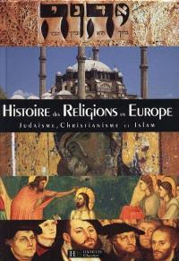 Histoire des religions en Europe : christianisme, judaïsme, islam