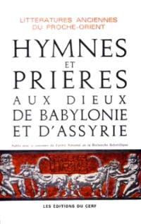Hymnes et prières aux dieux de Babylonie et d'Assyrie