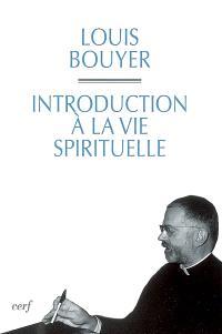 Introduction à la vie spirituelle : précis de théologie ascétique et mystique