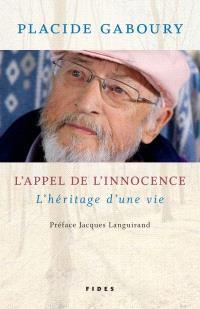 L'appel de l'innocence  : l' héritage d'une vie