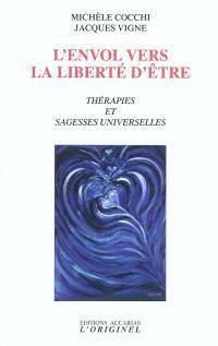 L'envol vers la liberté d'être : thérapies et sagesses universelles