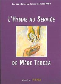 L'hymne au service de Mère Teresa