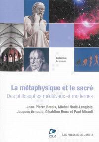 La métaphysique et le sacré : des philosophes médiévaux et modernes