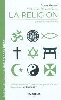 La religion : de Platon à Régis Debray